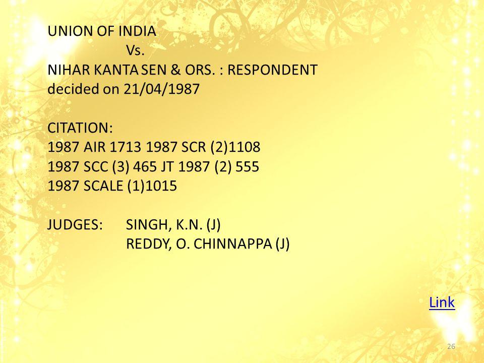 UNION OF INDIA Vs. NIHAR KANTA SEN & ORS.