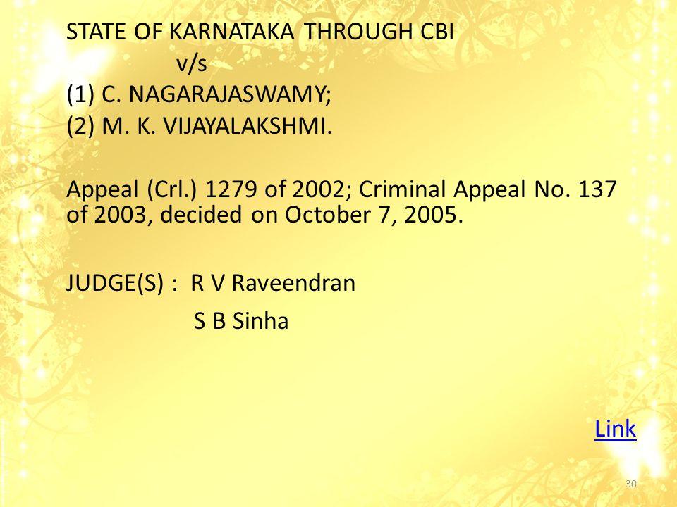 STATE OF KARNATAKA THROUGH CBI v/s (1) C. NAGARAJASWAMY; (2) M.