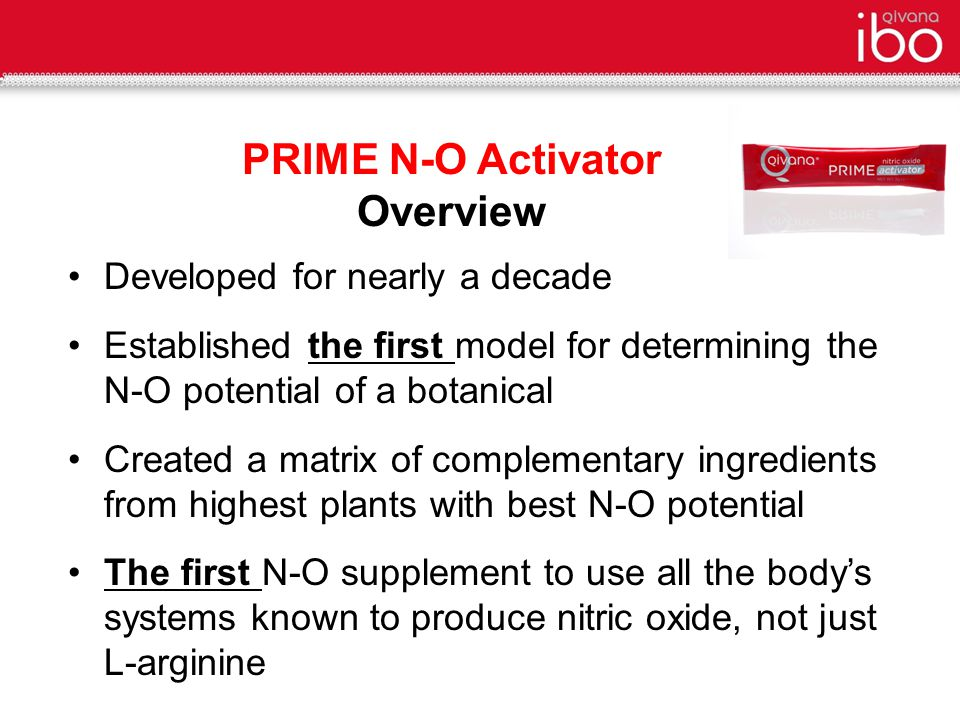 PRIME N-O Activator Benefits Improves circulation via vasodilation Maintains healthy blood pressure levels Combats premature cardiovascular aging Improves sexual function Supports normal brain cell communication