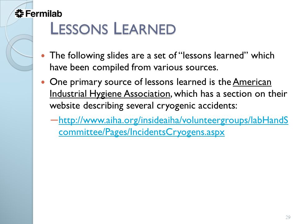 L ESSONS L EARNED The following slides are a set of lessons learned which have been compiled from various sources.