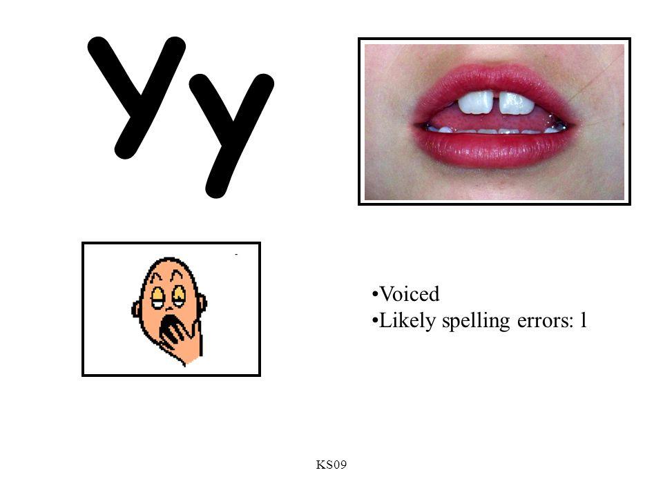 KS09 Yy Voiced Likely spelling errors: l