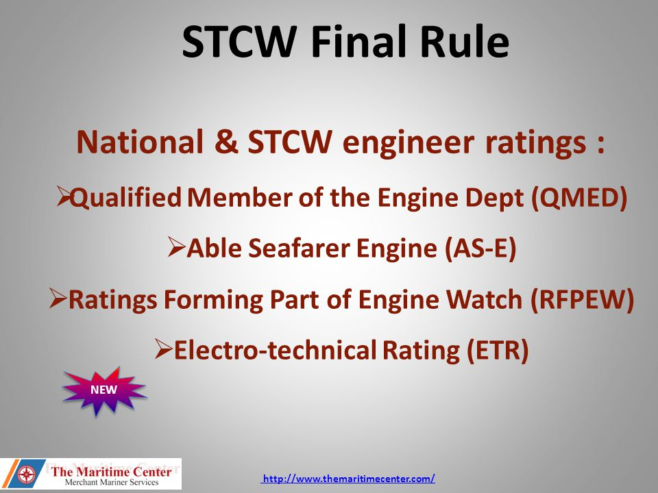National QMED 46 CFR 12.501 General:  Sea Service requirements remain the same  4 of the 8 QMED ratings have been combined: Pumpman/Machinist, & Electrician/Refrigerator Engineer.