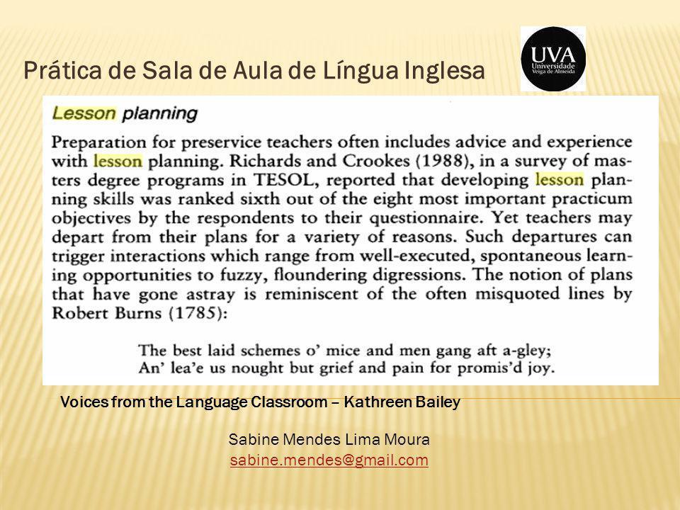 Prática de Sala de Aula de Língua Inglesa Sabine Mendes Lima Moura sabine.mendes@gmail.com