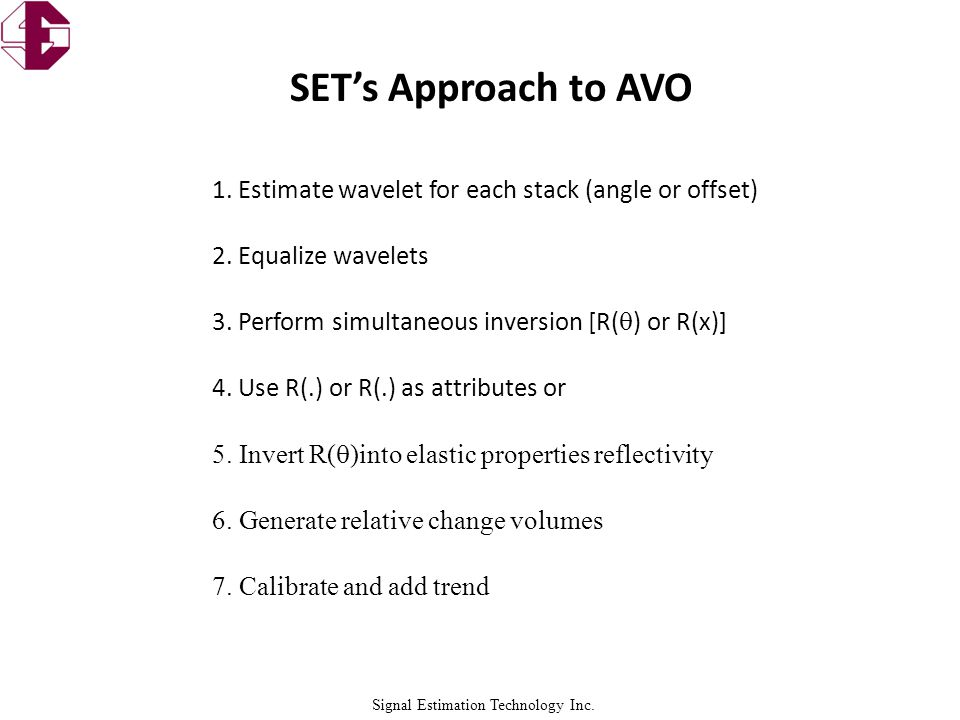 Signal Estimation Technology Inc. SET's Approach to AVO 1.