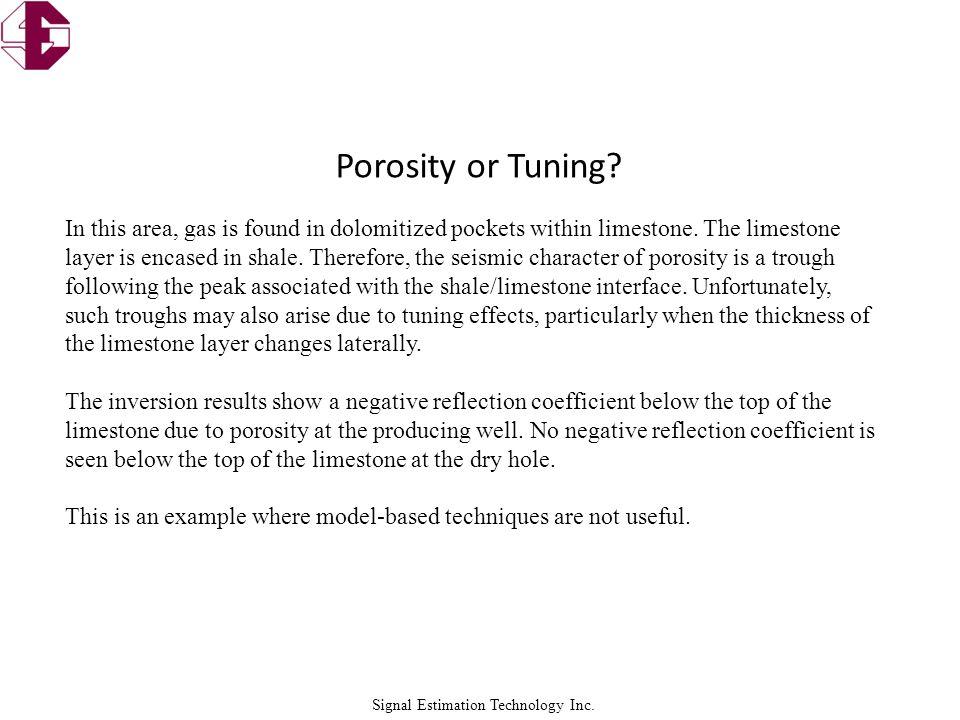 Signal Estimation Technology Inc. Porosity or Tuning.