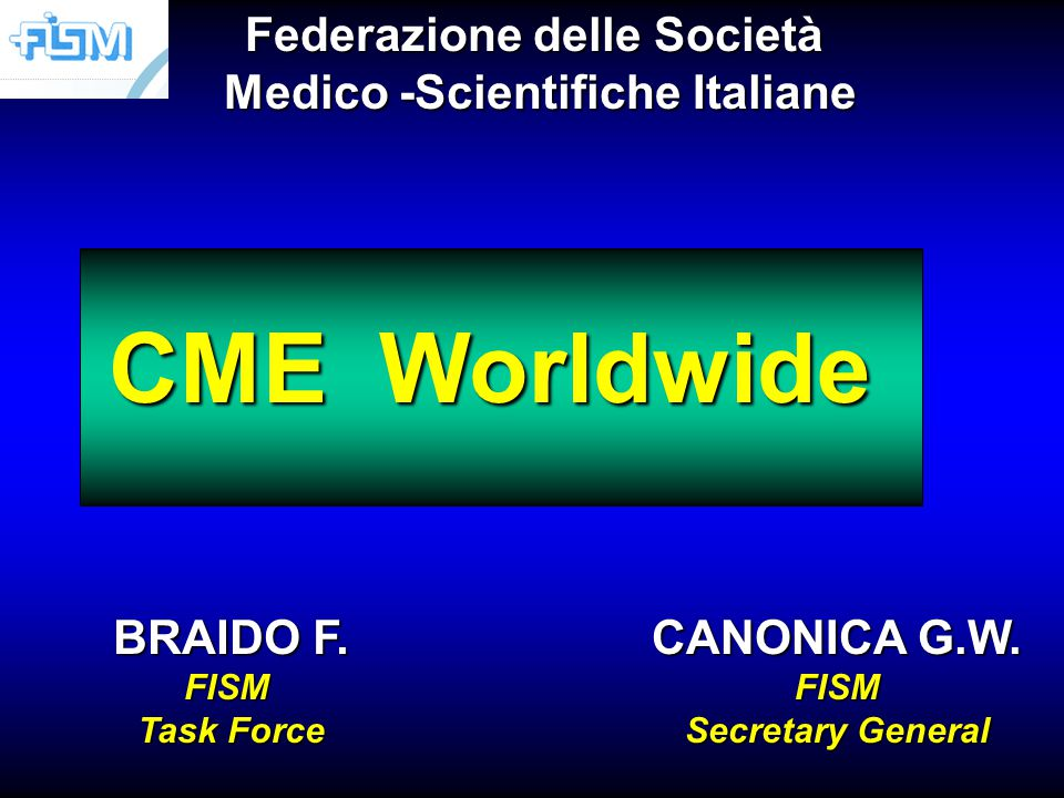 CME Worldwide BRAIDO F. FISM Task Force CANONICA G.W.