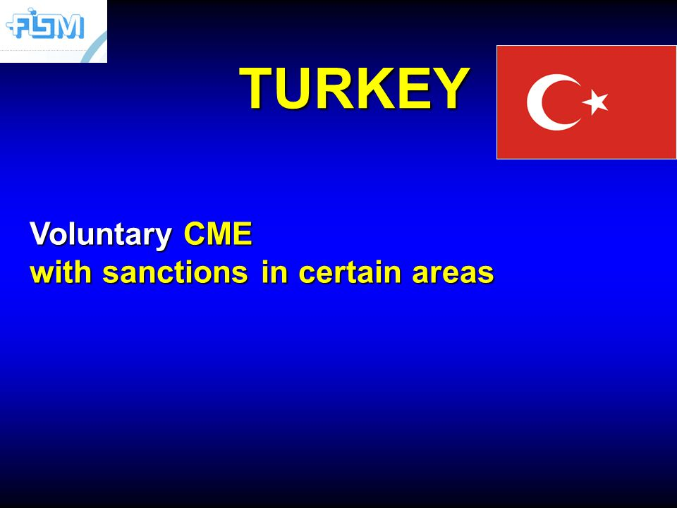 TURKEY Voluntary CME with sanctions in certain areas
