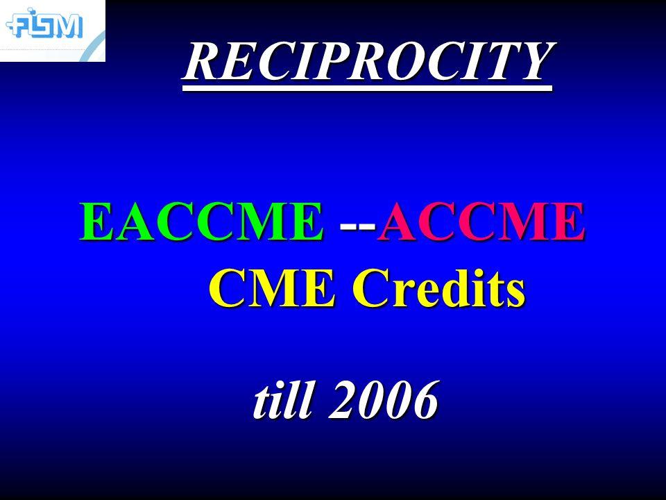 RECIPROCITY RECIPROCITY EACCME --ACCME CME Credits till 2006