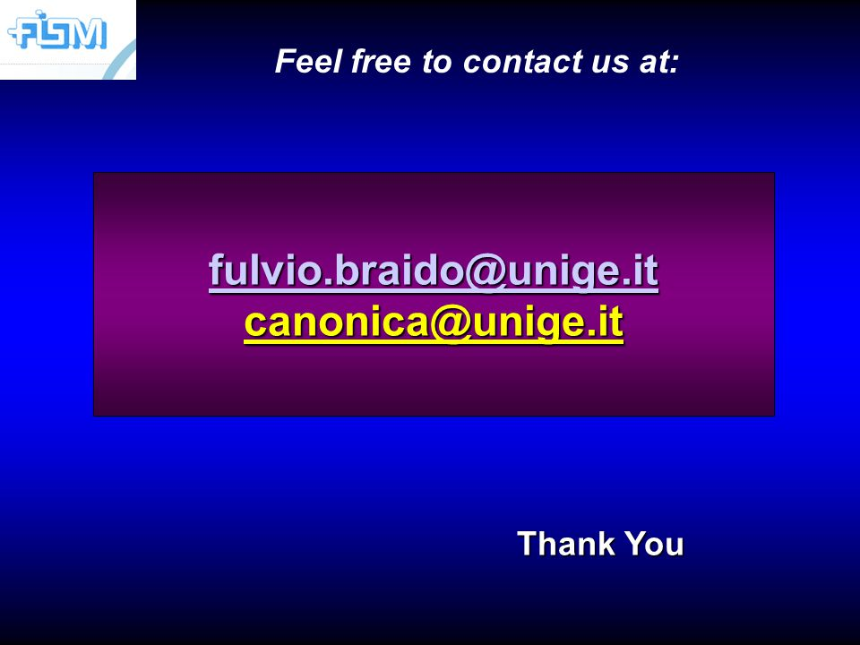 Feel free to contact us at: Thank You fulvio.braido@unige.it canonica@unige.it