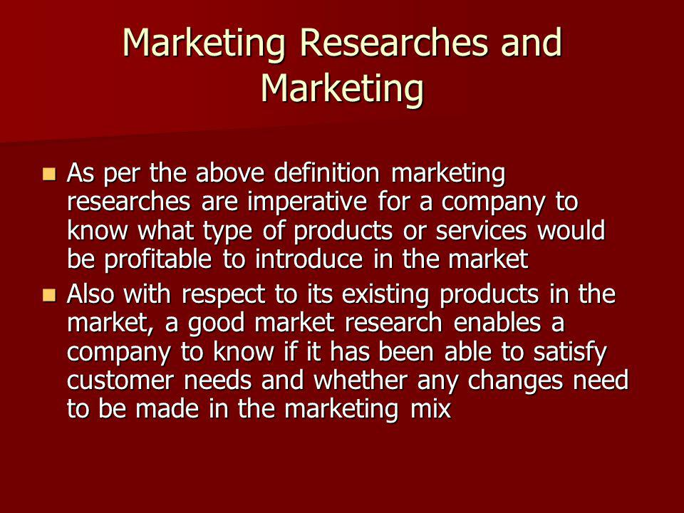 Marketing Researches An Indispensable tool to compete in the market place An Indispensable tool to compete in the market place Is this true.