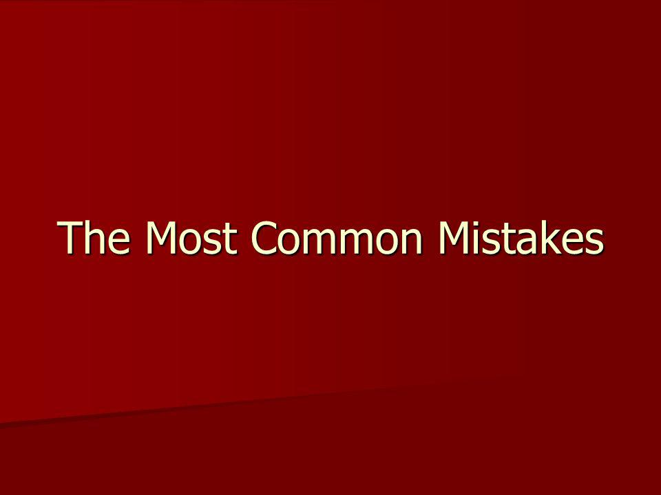 The Most Common Mistakes