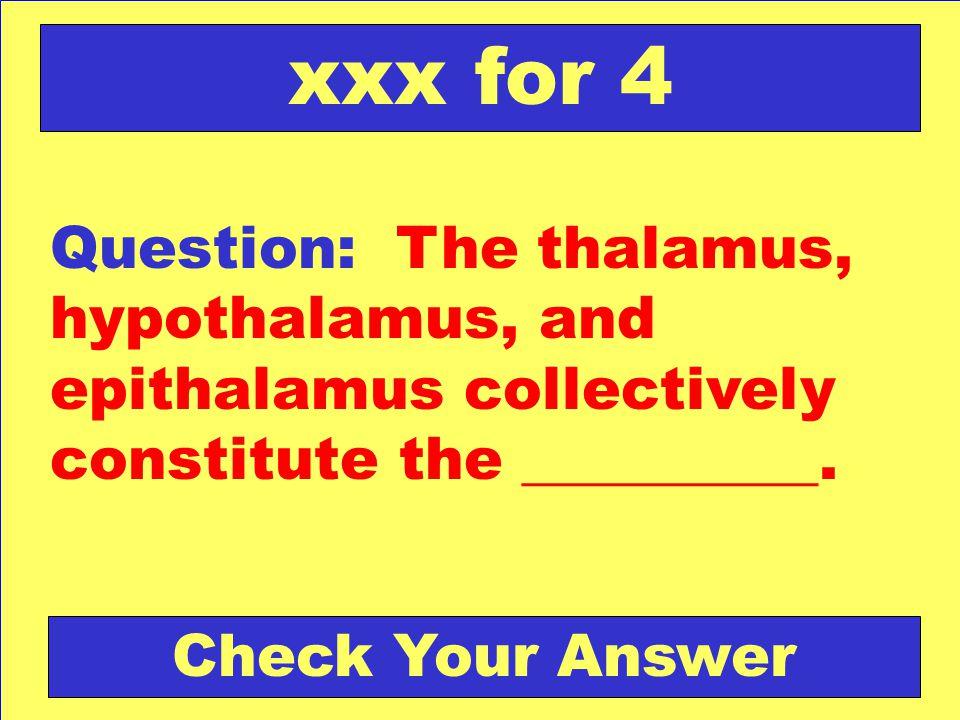 Answer: cerebellum Back to the Game Board xxx for 4