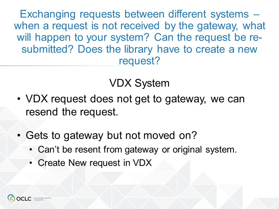 VDX System VDX request does not get to gateway, we can resend the request.