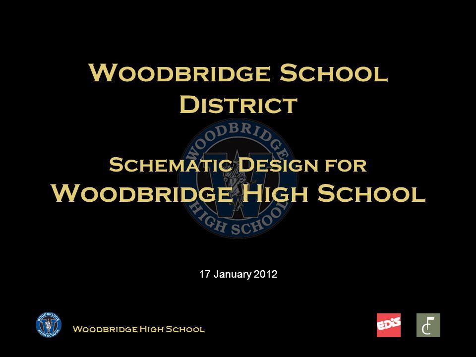 Woodbridge High School Woodbridge School District Schematic Design for Woodbridge High School 17 January 2012