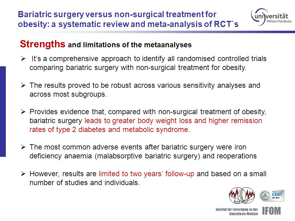 Institut für Forschung in der Operativen Medizin IFOM Bariatric surgery versus non-surgical treatment for obesity: a systematic review and meta-analysis of RCT`s  It's a comprehensive approach to identify all randomised controlled trials comparing bariatric surgery with non-surgical treatment for obesity.