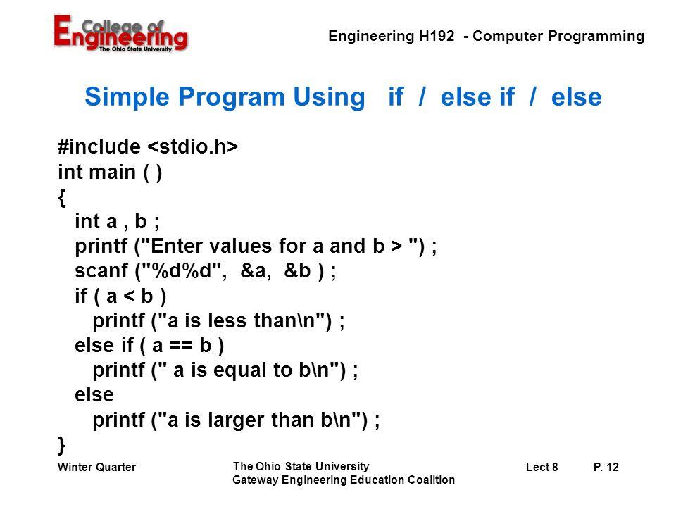 Engineering H192 - Computer Programming The Ohio State University Gateway Engineering Education Coalition Lect 8P. 12Winter Quarter Simple Program Usi