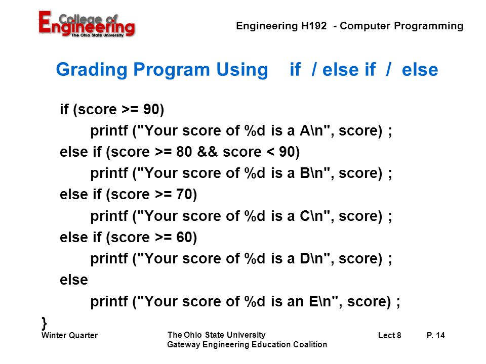 Engineering H192 - Computer Programming The Ohio State University Gateway Engineering Education Coalition Lect 8P.