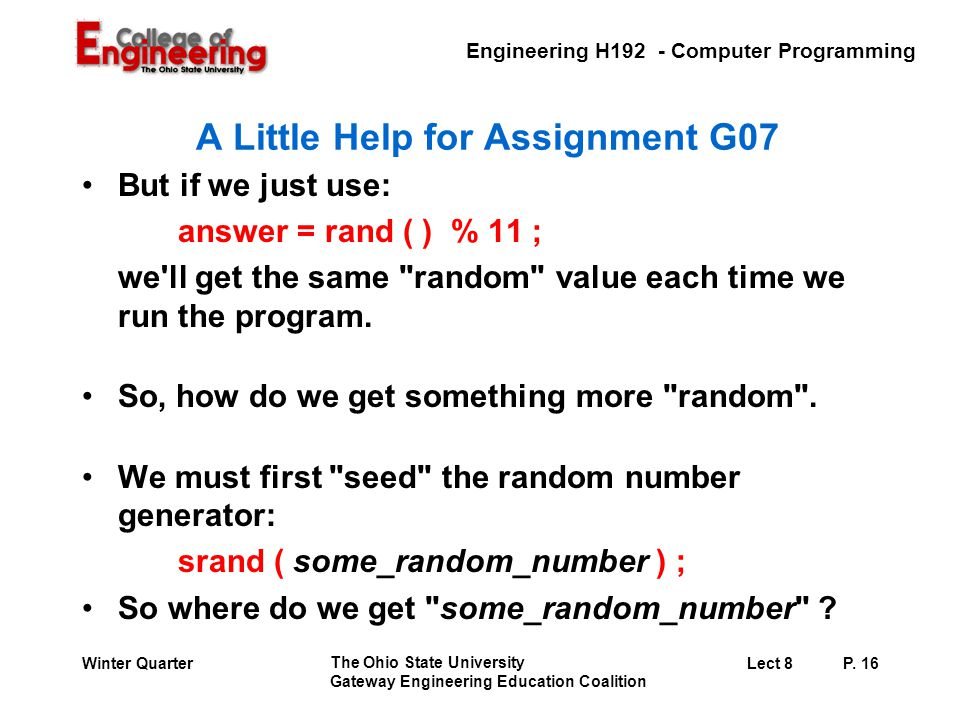 Engineering H192 - Computer Programming The Ohio State University Gateway Engineering Education Coalition Lect 8P. 16Winter Quarter A Little Help for