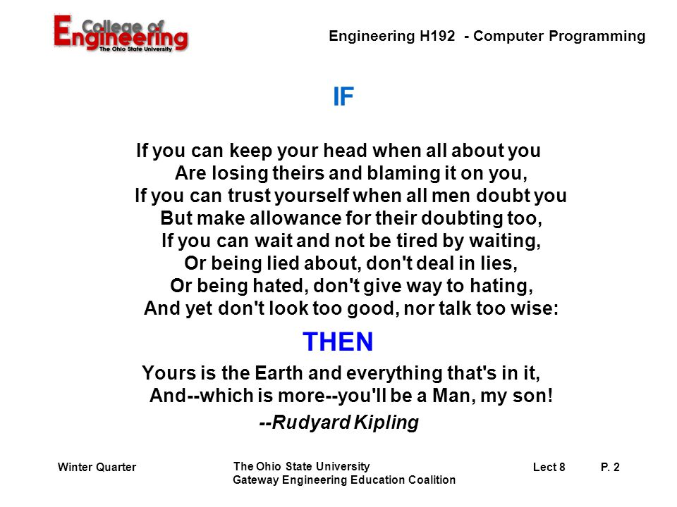 Engineering H192 - Computer Programming The Ohio State University Gateway Engineering Education Coalition Lect 8P. 2Winter Quarter IF If you can keep