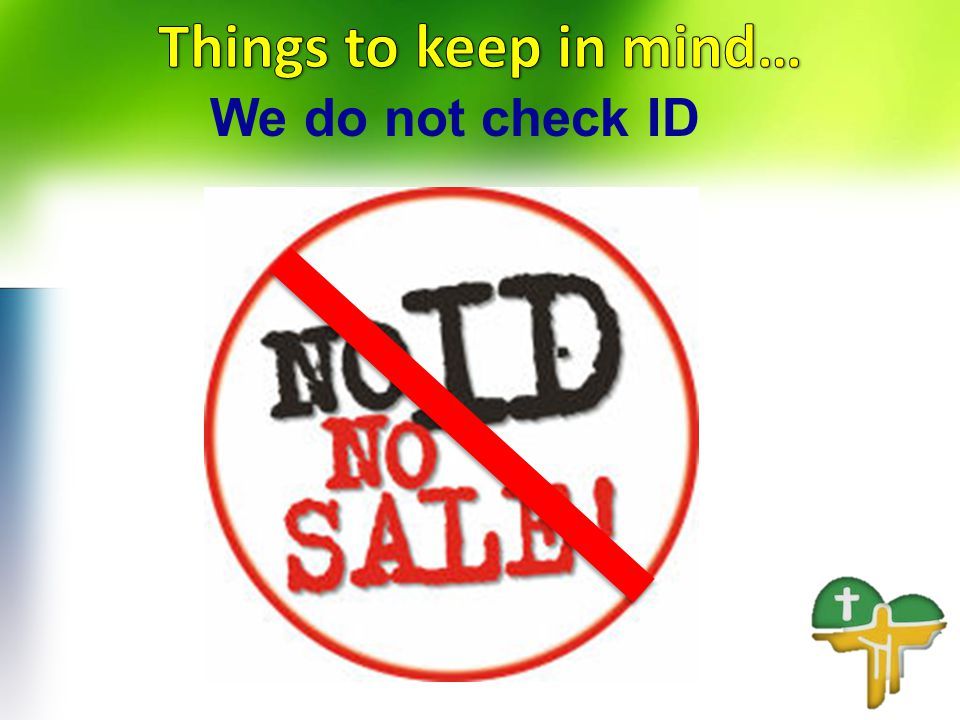 We do not check ID
