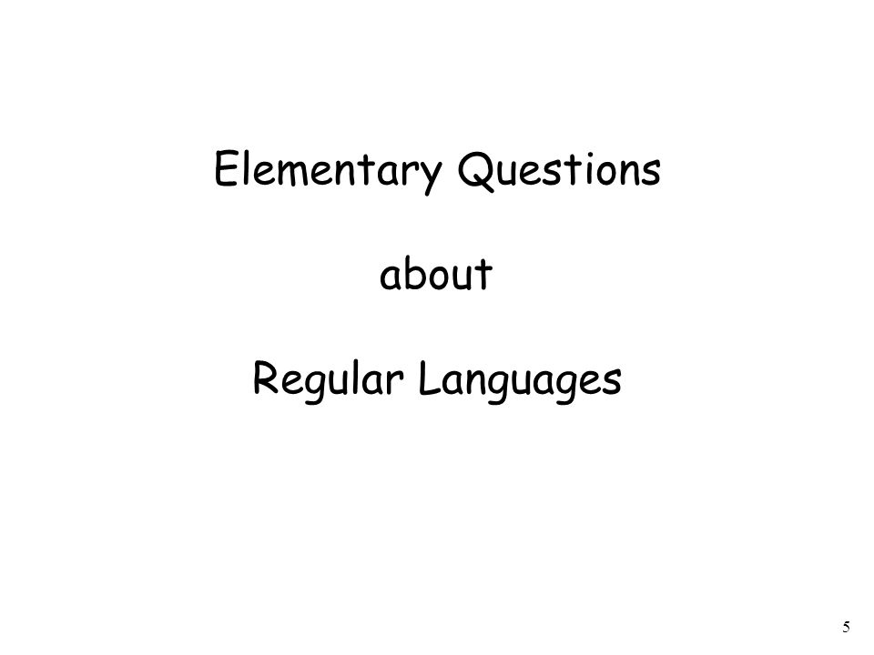 6 Question: Given regular language how can we check if a string ?