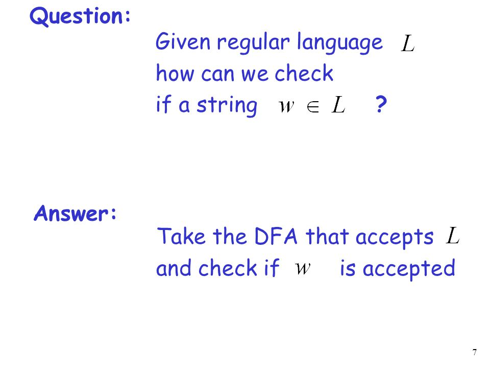 8 Question: Given regular language how can we check if is empty, finite, infinite .