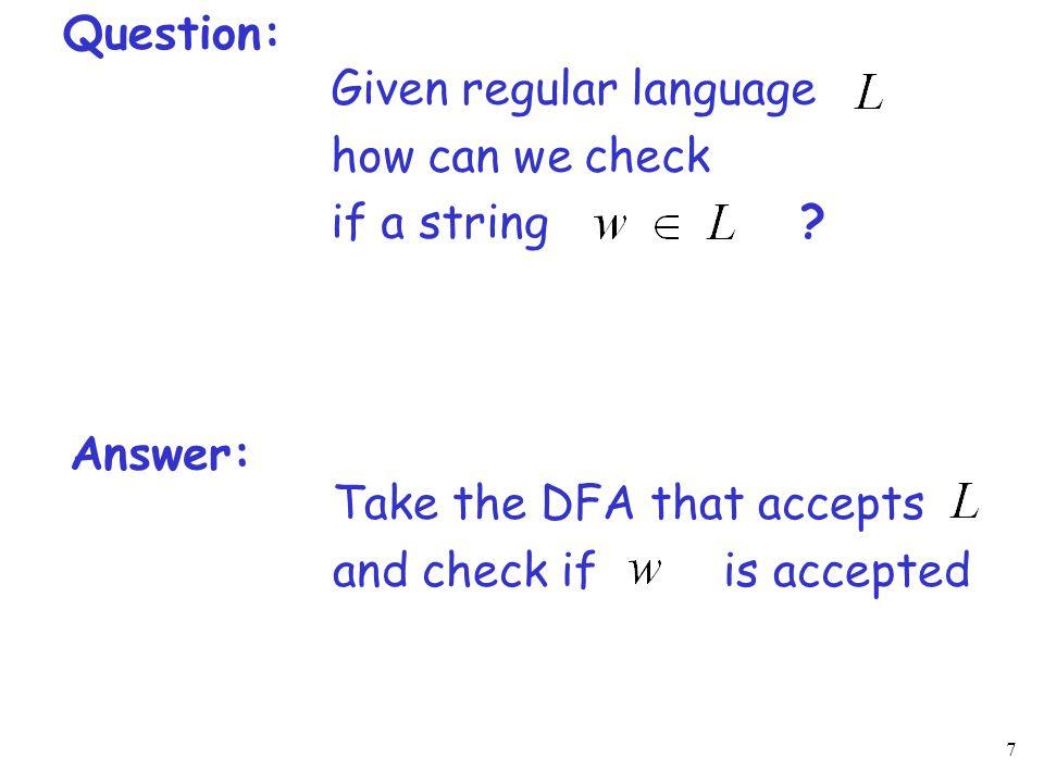 38 The Pumping Lemma: 1.Given a infinite regular language 2.