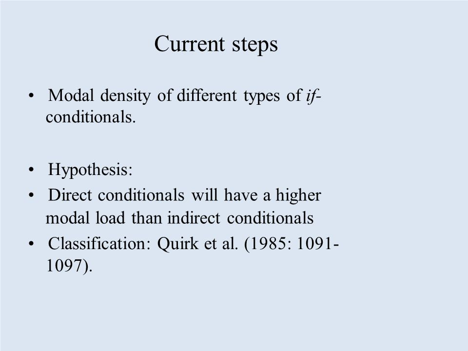 Current steps Modal density of different types of if- conditionals.