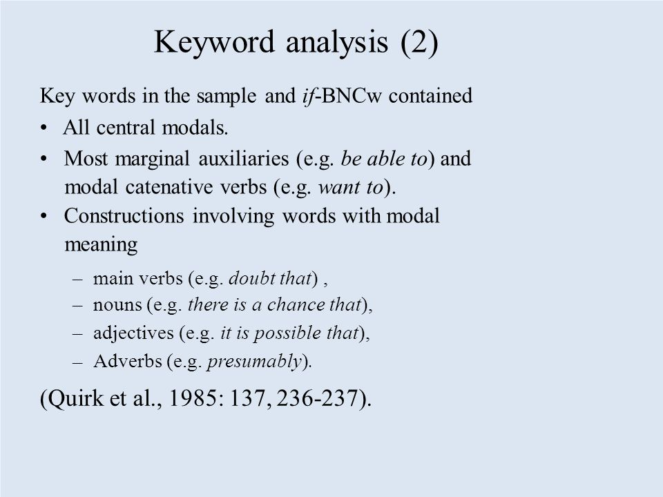 Keyword analysis (2) Key words in the sample and if-BNCw contained All central modals.