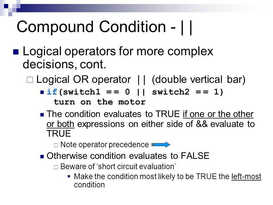 Compound Condition - | | Logical operators for more complex decisions, cont.