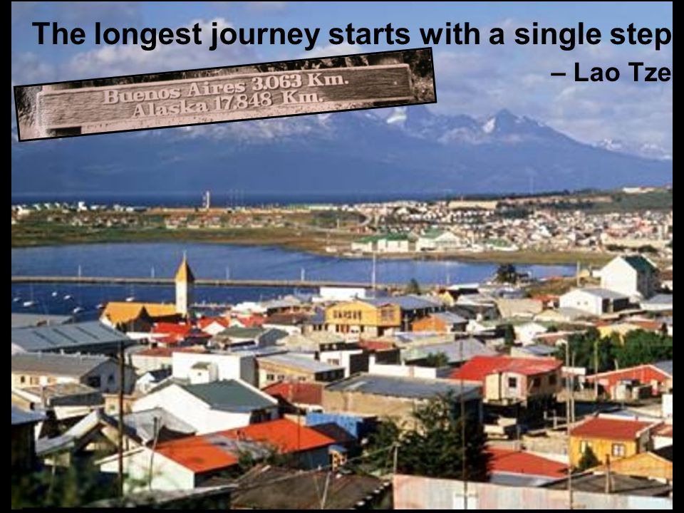 The longest journey starts with a single step – Lao Tze