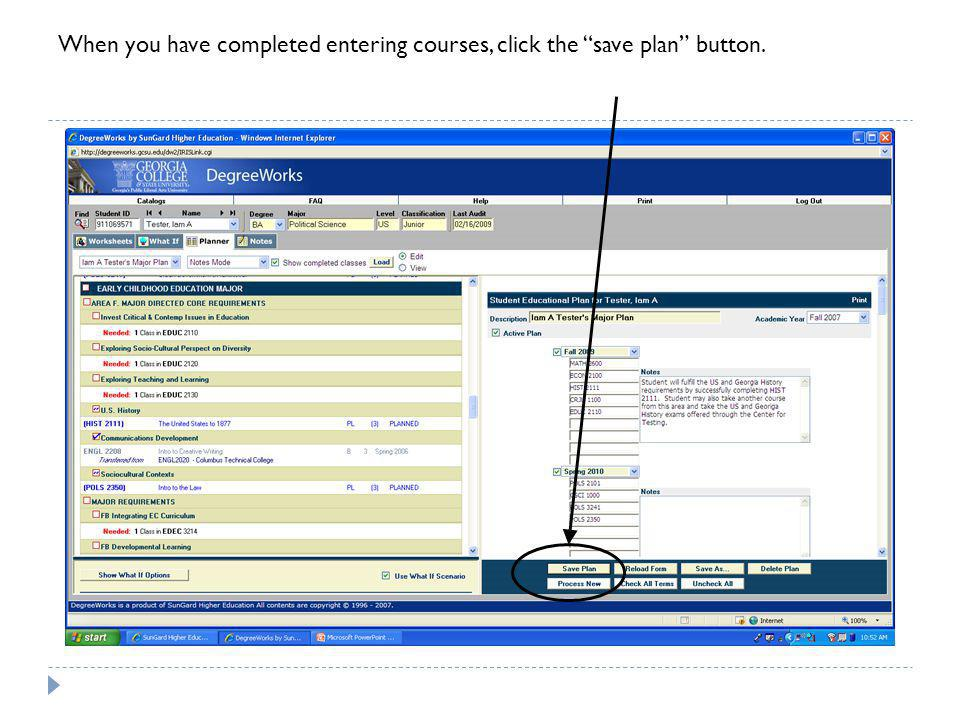 When you have completed entering courses, click the save plan button.