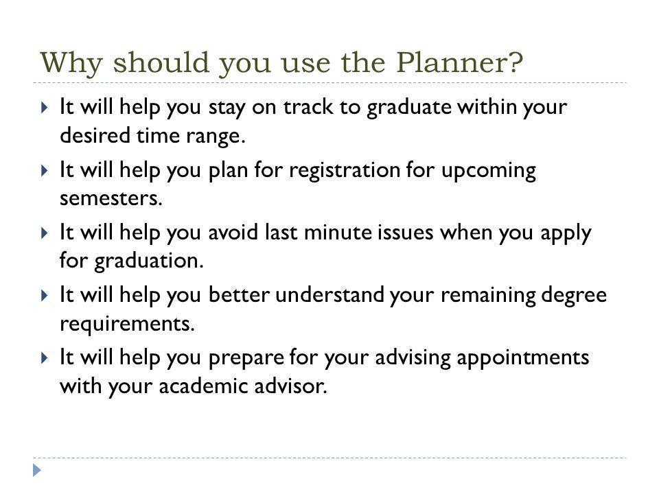 Why should you use the Planner.
