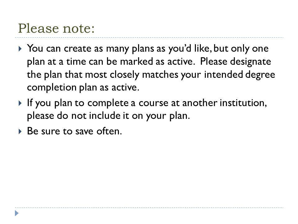 Please note:  You can create as many plans as you'd like, but only one plan at a time can be marked as active.