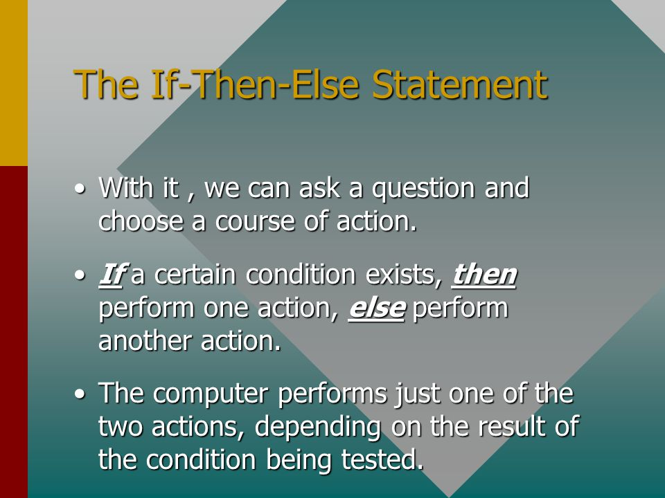 If Statement (the If-Then form) If ( expression ) statement