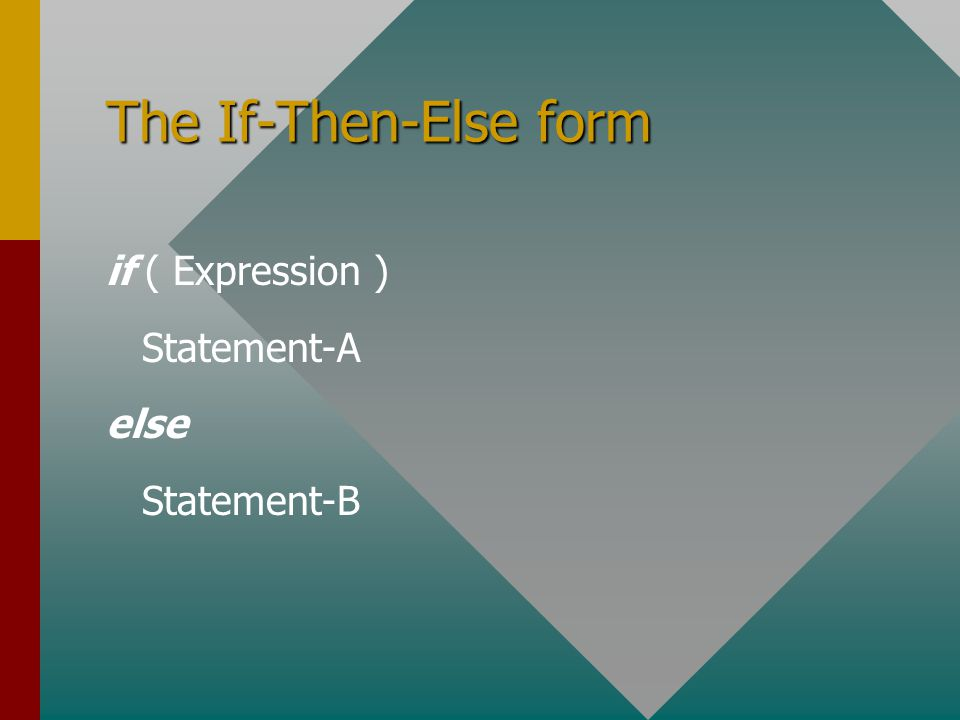 If ( expression ) The expression in parentheses can be of any simple data type.