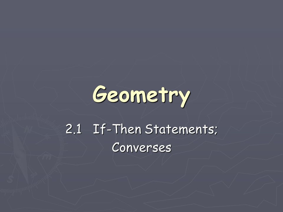 This is the first introduction to logical reasoning……… The foundation of doing well in Geometry is knowing what the words mean.