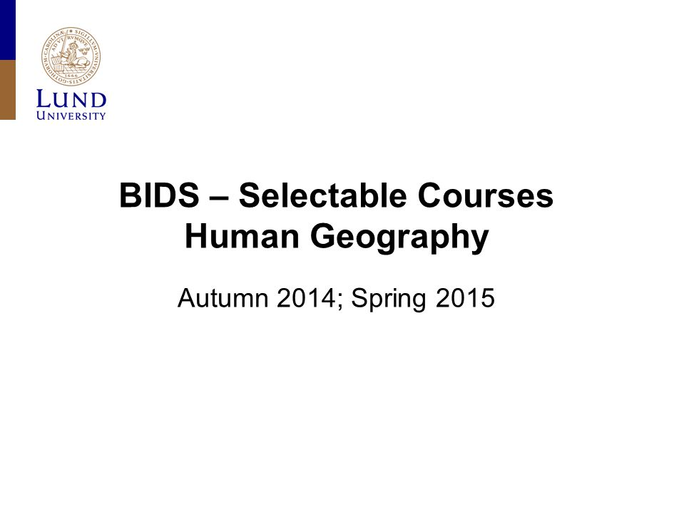 BIDS – Selectable Courses Human Geography Autumn 2014; Spring 2015