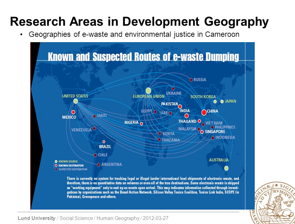 Lund University / Social Science / Human Geography / 2012-03-27 Research Areas in Development Geography Geographies of e-waste and environmental justice in Cameroon