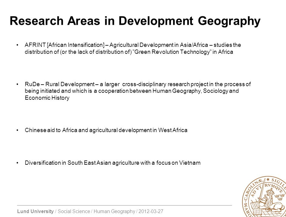 Lund University / Social Science / Human Geography / 2012-03-27 Research Areas in Development Geography AFRINT [African Intensification] – Agricultura