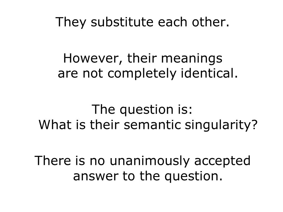 They substitute each other.However, their meanings are not completely identical.