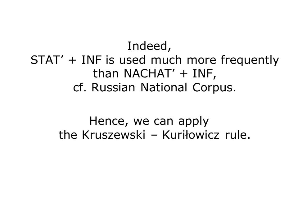 Indeed, STAT' + INF is used much more frequently than NACHAT' + INF, cf.