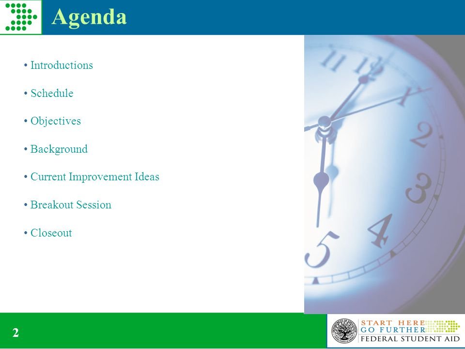 2 Agenda Introductions Schedule Objectives Background Current Improvement Ideas Breakout Session Closeout