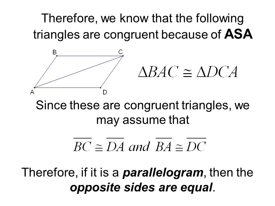 Therefore, we know that the following triangles are congruent because of ASA Since these are congruent triangles, we may assume that Therefore, if it