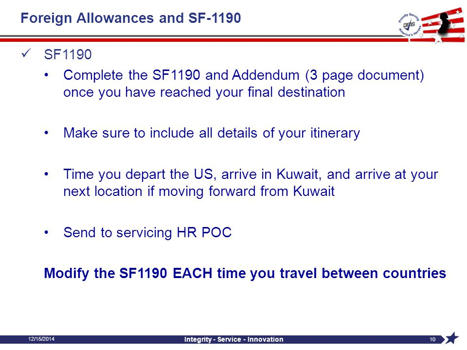 12/15/2014 Integrity - Service - Innovation 9 Foreign Allowances and SF-1190 Iraq: New rates and multiple locations effective 4/06/2014 LocationPost D