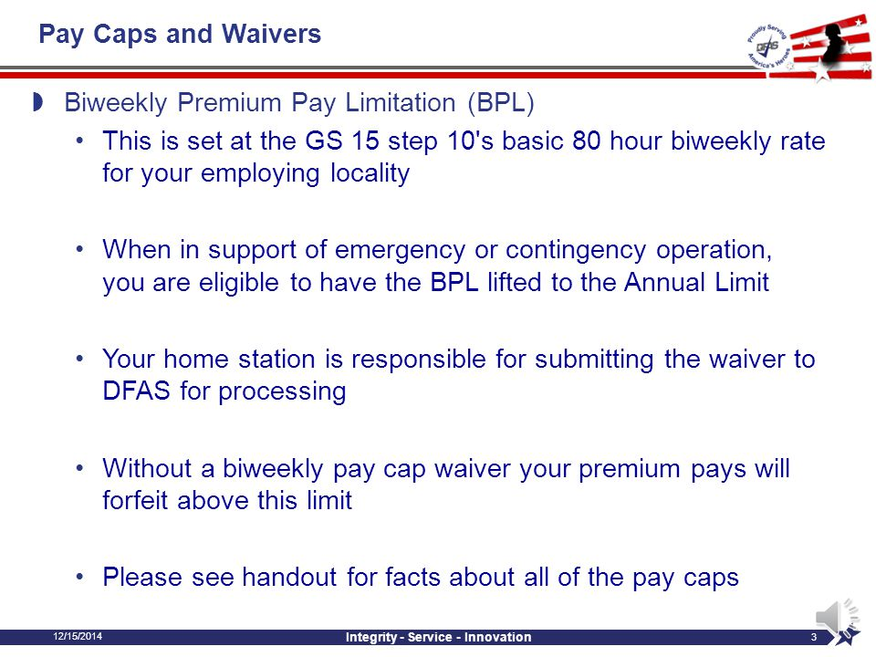 12/15/2014 Integrity - Service - Innovation 2 Pay Caps and Waivers Foreign Allowances and SF-1190 Rest & Recuperation (R&R) Timekeeping Leave Good Thi