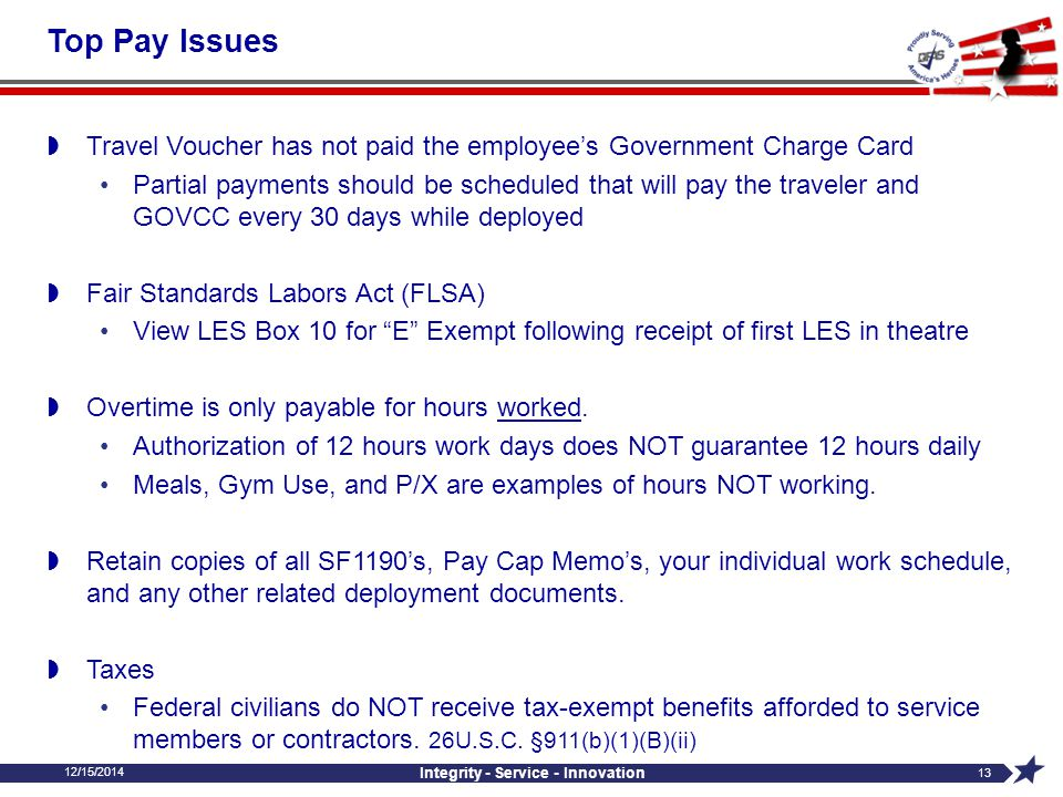 12/15/2014 Integrity - Service - Innovation 13 Top Pay Issues  Travel Voucher has not paid the employee's Government Charge Card Partial payments sho