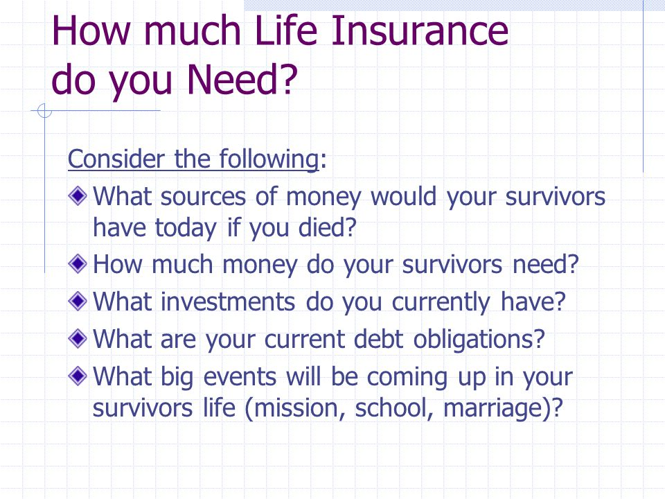 Why do you want Life Insurance. Pay off a home mortgage or other debts.