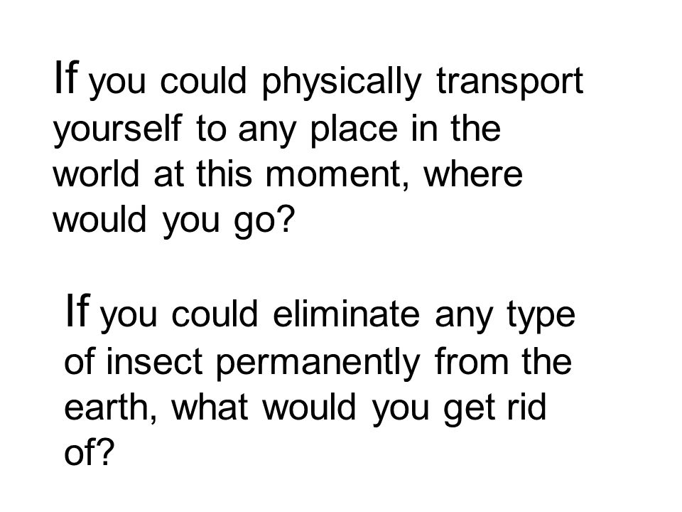 If you could uninvent one thing in the world so that it would no longer exist, what would you choose.