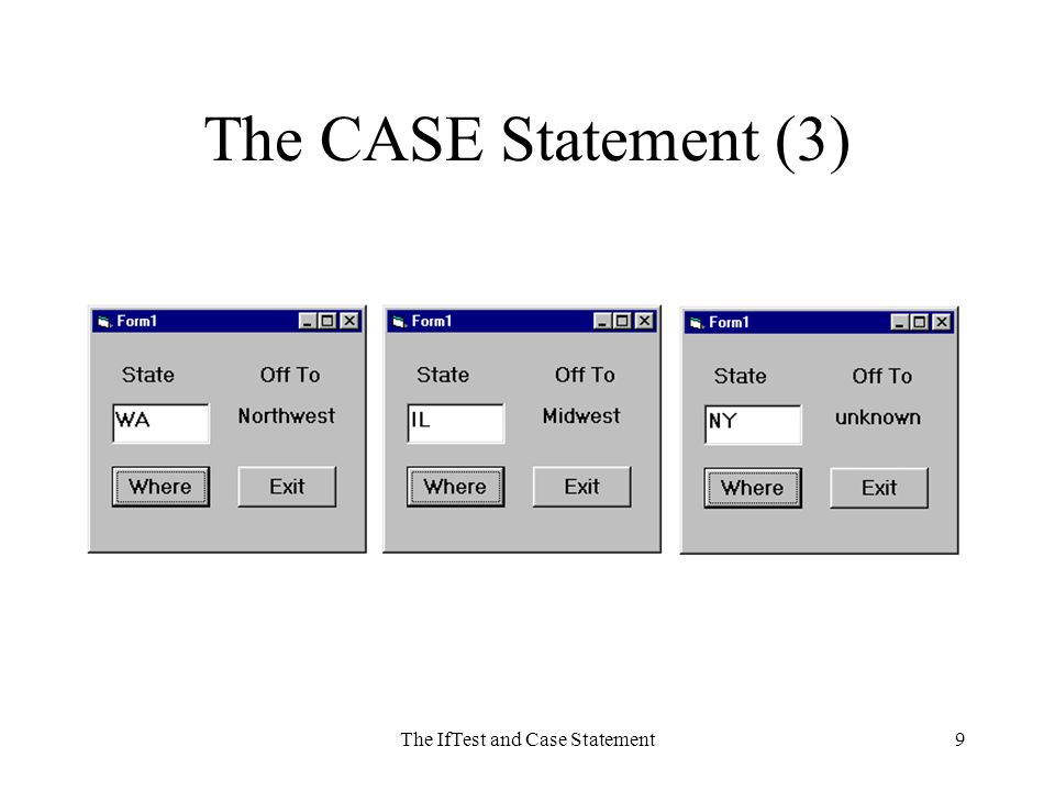 The IfTest and Case Statement9 The CASE Statement (3)